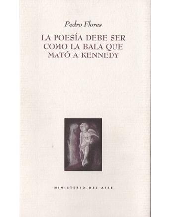 La poesía debe ser como la bala que mató a Kennedy
