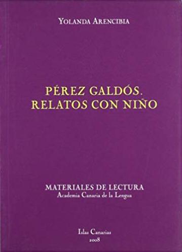 Pérez Galdós. Relatos con niño