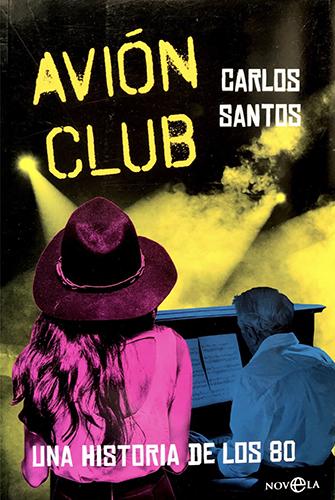 Avión Club. Una historia de los 80