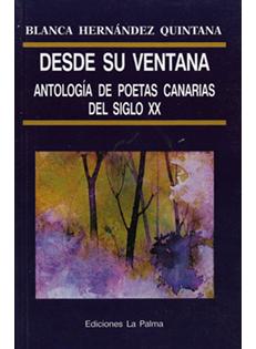 Desde su ventana. Antología de poetas canarias del siglo XX